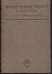 Schubert, Gotthilf Heinrich - Bonwetsch, G. Nathanael (Hrsg.)  Gotthilf Heinrich Schubert in seinen Briefen. Ein Lebensbild. Hrsg. v. G. Nathanael Bonwetsch.