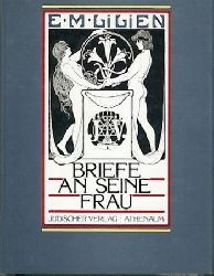 Lilien, E. M.  Briefe an seine Frau 1905-1925. Hrsg. v. Otto M. Lilien u. Eve Strauss. Einleitung v. Ekkehard Hieronimus.
