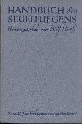 Hirth, Wolf (Hrsg.)  Handbuch des Segelfliegens. 10.-12. verbesserte u. erweiterte Auflage.