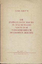 Barth, Karl  Die evangelische Kirche in Deutschland nach dem Zusammenbruch des Dritten Reiches.