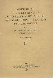 Landau, Edmund  Einführung in die elementare und analytische Theorie der algebraischen Zahlen und der Ideale.