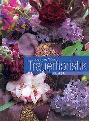 Faber, Andreas  Trauerfloristik.