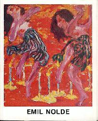 Nolde, Emil  Emil Nolde. Gemälde, Aquarelle, Zeichnungen und Druckgraphik. Ausstellungskatalog.