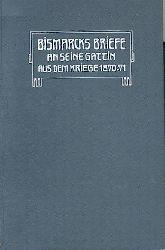 Bismarck, Otto v.  Briefe an seine Gattin aus dem Kriege 1870/71.