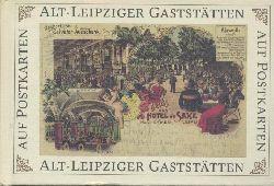 Valentin, Dieter u. Ralf Zimmermann (Hrsg.)  Alt-Leipziger Gaststätten auf Postkarten. 2. Auflage.