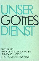 Kirchgässner, Alfons (Hrsg.)  Unser Gottesdienst. Überlegungen und Anregungen. Ein Werkbuch. Hrsg. im Auftrag der Liturgischen Kommission. 2. Auflage.