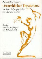 Mlakar, Pia u. Pino  Unsterblicher Theatertanz. 300 Jahre Ballettgeschichte der Oper in München. Band I: Von den Anfängen um 1650 bis 1860.
