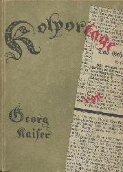 Kaiser, Georg  Kolportage. Komödie in einem Vorspiel und drei Akten nach zwanzig Jahren.