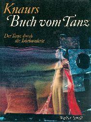 Sorell, Walter  Knaurs Buch vom Tanz. Der Tanz durch die Jahrhunderte.