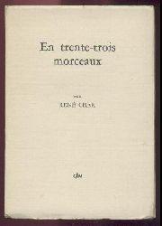 Char, René  En trente-trois morceaux.