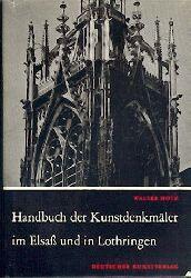 Hotz, Walter  Handbuch der Kunstdenkmäler im Elsaß und in Lothringen. 2. verbesserte Auflage.