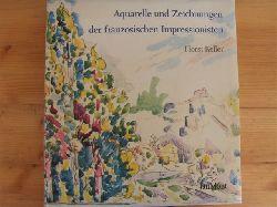 Keller, Horst  Aquarelle und Zeichnungen der französischen Impressionisten und ihrer Pariser Zeitgenossen.