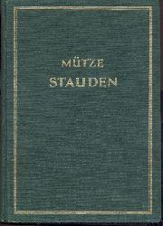 Mütze, Wilhelm  Stauden. Ein Hand- und Nachschlagebuch für die Praxis.