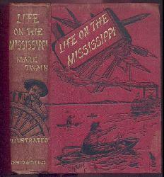 Twain, Mark (d. i. Samuel Langhorne Clemens)  Life on the Mississippi.
