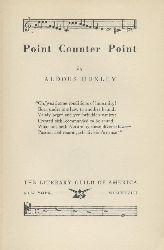 Huxley, Aldous  Point Counter Point.
