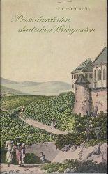 Stein, Gottfried  Reise durch den deutschen Weingarten. 3. Auflage. 21.-26. Tsd.