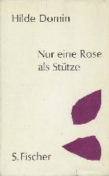 Domin, Hilde  Nur eine Rose als Stütze.