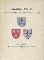 Scientific Survey of North-Eastern England. Prepared for the meeting held in Newcastle upon Tyne 3rd August to 7th September 1949.