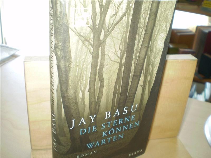 Basu, Jay.  DIE STERNE K�NNEN WARTEN.