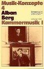 Alban Berg, Kammermusik. - München : Edition Text + Kritik