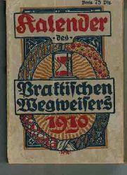 Kalender des Praktischen Wegweisers 1910.