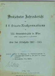 Dreizehnter Jahresbericht des k.k. Staats-Realgymnasiums im XXI. Gemeindebezirk in Wien (früher Staatsgymnasium in Floridsdorf) über das Schuljahr 1912 - 1913.