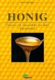 Bänziger, Erica:  Honig : Genuss und Gesundheit aus dem Bienenstock.