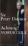 Ustinov, Peter:  Achtung! Vorurteile.