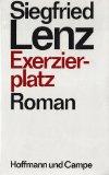 Lenz, Siegfried:  Exerzierplatz : Roman.