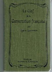 Lagarde, Louis:  La Clef de la conversation francaise.