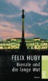 Huby, Felix:  Bienzle und die lange Wut.