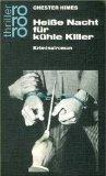Himes, Chester B.:  Heisse Nacht für kühle Killer : Kriminalroman.