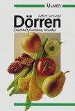 Samwald, Achim:  Dörren : Früchte, Gemüse, Kräuter.