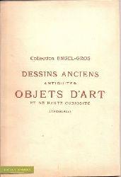 collection Engel-Gros:  Dessins Anciens Antiquites Objets D´Art et de Haute Curiosite Tapisseries