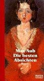 Aub, Max und Ania Faas (Hrsg.):  Die besten Absichten.