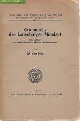Pirk, Kurt:  Grammatik der Lauenburger Mundart : Ein Beitrag zur niederdeutschen Sprache in Ostpommern.