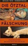 Heim, Michael und Werner Nosko:  Die Ötztal-Fälschung : Anatomie einer archäologischen Groteske.