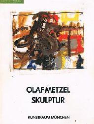 Metzel, Olaf [Ill.]:  Olaf Metzel : Skulptur.