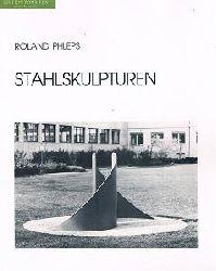 Roland Phleps - Stahlskulpturen.