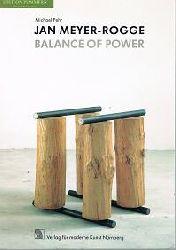 Meyer-Rogge, Jan [Ill.] und Michael Fehr (Hrsg.):  Jan Meyer-Rogge, Balance of Power : plastische Arbeiten 1977 - 1994.