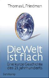 Friedman, Thomas L.:  Die Welt ist flach : eine kurze Geschichte des 21. Jahrhunderts.