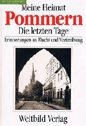 Granzow, Klaus [Hrsg.]:  Meine Heimat Pommern : die letzten Tage ; Erinnerungen an Flucht und Vertreibung.
