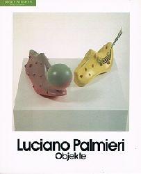 Palmieri, Luciano:  Luciano Palmieri : Objekte.