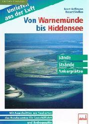 Hoffmann, Bernt und Robert Steffen:  Von Warnemünde bis Hidensee.