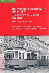 Die Wiener Strassenbahn 1945-1971. Tramways of Vienna (Austria). Fahrzeuge und Strecken.