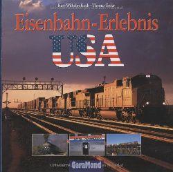 Koch, Karl-Wilhelm, Thomas Estler und Robert Brütting:  Eisenbahn-Erlebnis USA.