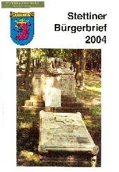 Heimatkreisausschuss Stettin (Hrsg.):  Stettiner Bürgerbrief. Nr. 30 - 2004