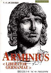 Schomer, Ernst-A.:  Arminius. Liberator Germaniae. Biographische Skizzen