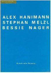 Alex Hanimann, Stephan Melzl, Bessie Nager : 12. März - 8. Mai 1994, Kunsthalle Palazzo