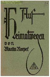 Reepel, Martin:  Auf Heimatwegen ... : Aus dem Skizzenbuche eines Pommern-Wanderers